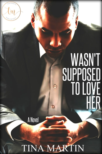 Wasn't Supposed To Love Her ebook by Tina Martin