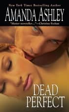 Dead Perfect ebook by Amanda Ashley