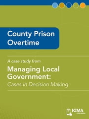 County Prison Overtime: Cases in Decision Making ebook by Tom   Mills,James  M.  Banovetz