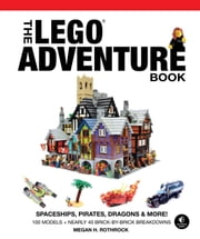 LEGO Adventure Book, Vol. 2 - Spaceships, Pirates, Dragons & More! ebook by Megan H. Rothrock