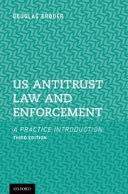 US Antitrust Law and Enforcement - A Practice Introduction ebook by Douglas Broder