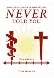 What Your Preacher Or Bible Teacher Never Told You ebook by Tony Duncan,Clara Shannon