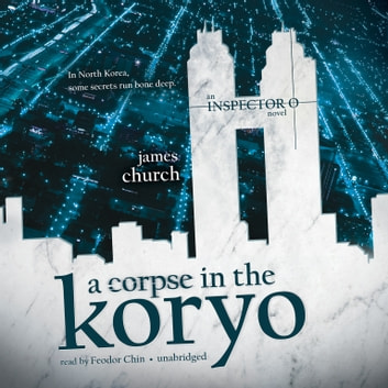 A Corpse in the Koryo audiobook by James Church