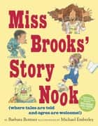 Miss Brooks' Story Nook (where tales are told and ogres are welcome) ebook by Barbara Bottner, Michael Emberley