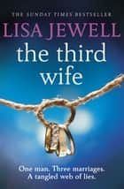 The Third Wife ebook by Lisa Jewell