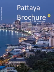 Pattaya Brochure ebook by R.G. Richardson