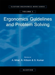 Ergonomics Guidelines and Problem Solving ebook by A. Mital,Å. Kilbom,S. Kumar