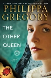 The Other Queen - A Novel ebook by Philippa Gregory