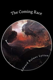 The Coming Race ebook by Edward Bulwer Lytton