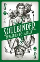 Spellslinger 4: Soulbinder ebook by