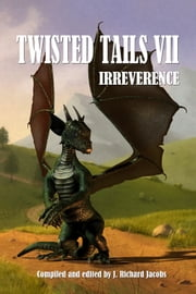 Twisted Tails VII ebook by J. Richard Jacobs