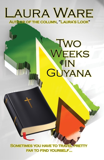 Two Weeks in Guyana ebook by Laura Ware