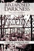 Juxtaposed Darkness ebook by Cindy Darkheart