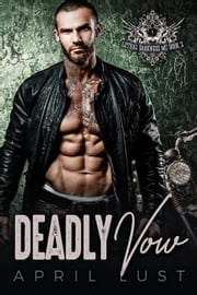 Deadly Vow (Book 2) - Lethal Darkness MC, #2 ebook by APRIL LUST