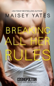Breaking All Her Rules ebook by Maisey Yates