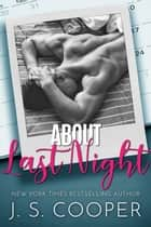 About Last Night ebook by J. S. Cooper