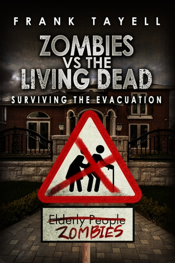Surviving The Evacuation, Book 0.5: Zombies vs The Living Dead ebook by Frank Tayell
