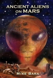 Ancient Aliens on Mars ebook by Mike Bara