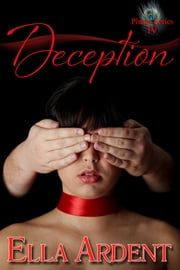 Deception - An Erotic Romance in Nine Installments ebook by Ella Ardent