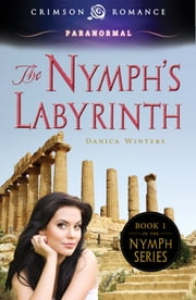 The Nymph's Labyrinth ebook by Danica Winters