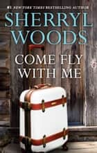 Come Fly with Me ekitaplar by Sherryl Woods