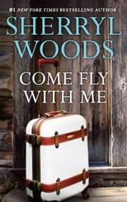 Come Fly with Me ebook by Sherryl Woods