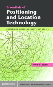 Essentials of Positioning and Location Technology ebook by David Bartlett