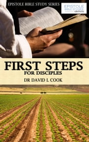 First Steps for Disciples ebook by Dr David L Cook