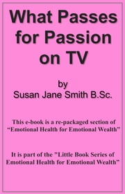 What Passes for Passion on TV ebook by Susan Jane Smith