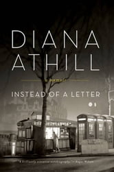 Instead of a Letter: A Memoir ebook by Diana Athill
