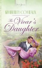 The Vicar's Daughter ebook by Kimberley Comeaux