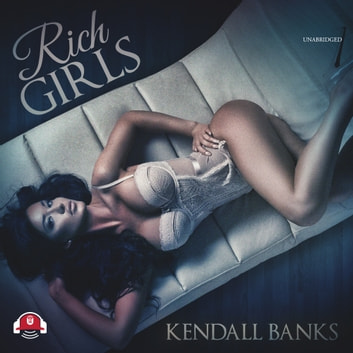 Rich Girls audiobook by Kendall Banks