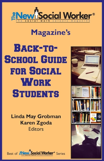 The New Social Worker® Magazine's Back-to-School Guide for Social Work Students ebook by Linda May Grobman,Karen Zgoda