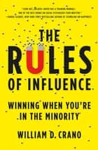The Rules of Influence ebook by William D. Crano