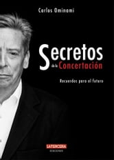 Secretos de la Concertación ebook by Carlos Ominami