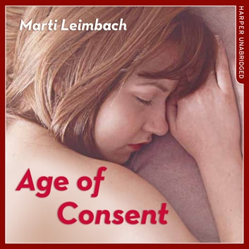 Age of Consent audiobook by Marti Leimbach