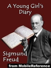 A Young Girl's Diary (Mobi Classics) ebook by Sigmund Freud,Eden Paul (Translator),Cedar Paul (Translator)