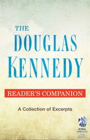 The Douglas Kennedy Reader's Companion - A Collection of Excerpts ebook by Douglas Kennedy
