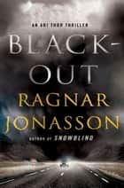 Blackout - An Ari Thor Thriller ebook by Ragnar Jonasson