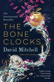 The Bone Clocks ebook by David Mitchell