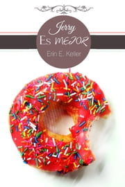 Jerry es mejor - (Spanish Edition) ebook by Erin E. Keller,Traductores Anonimos (Translator)