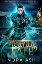 Weaving Fate ebook by Nora Ash