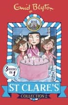 St Clare's Collection 2 - Books 4-6 ebook by Enid Blyton