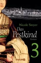 Das Pestkind 3 - Serial Teil 3 eBook by Nicole Steyer