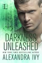 Darkness Unleashed ebook by Alexandra Ivy