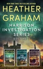 Harrison Investigation Series Volume 3 - An Anthology ebook by Heather Graham