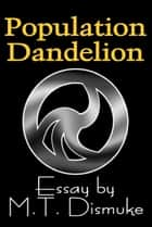 Population: Dandelion ebook by M.T. Dismuke