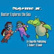 Buster Explores the Sea audiobook by Robert Stanek