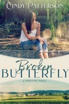 Broken Butterfly ebook by Cindy Patterson