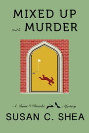 Mixed Up With Murder ebook by Susan C. Shea